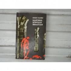 Martiriul Sfintului Sebastian , Eugen Barbu , 1969