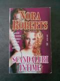 NORA ROBERTS - SCANDALURI INTIME