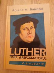 Roland H. Bainton - Luther omul si reformatorul foto