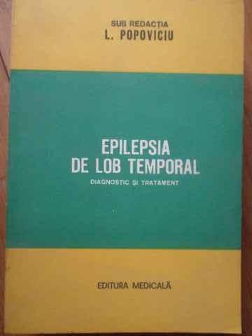 Epilepsia De Lob Temporal Diagnostic Si Tratament - L. Popoviciu ,519007