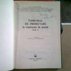 INDRUMAR DE PROIECTARE IN CONSTRUCTIA DE MASINI - IOAN DRAGHICI VOL.I