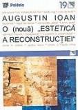 O noua estetica a reconstructiei | Augustin Ioan, Paideia