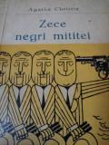 ZECE NEGRI MITITEI de AGATHA CHRISTIE , 1966