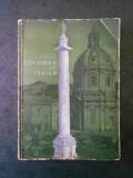 C. DAICOVICIU, H. DAICOVICIU - COLUMNA LUI TRAIAN (1968)