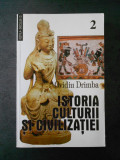 OVIDIU DRIMBA - ISTORIA CULTURII SI CIVILIZATIEI volumul 2
