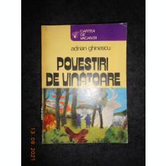 ADRIAN GHINESCU - POVESTIRI DE VANATOARE