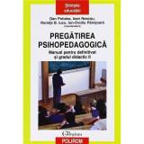 Pregatirea psihopedagogica. Def si gr Editia a II-a - Potolea, Neacsu, Iucu, Pinisoara