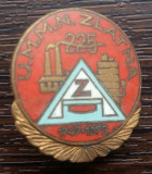 INSIGNA PERIOADA COMUNISTA,INDUSTRIE, UMMN ZLATNA,COMEMORATIVA 225 ANI 1747-1972