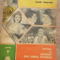 Mituri si legende din lumea filmului – Lazar Cassvan