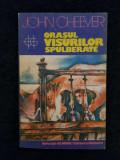 John Cheever – Orasul visurilor spulberate (Povestiri), Polirom