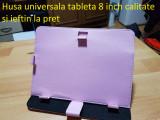 Husa universala tableta 8 inch calitate si ieftin la pret