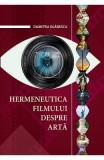 Hermeneutica filmului despre arta - Dumitru Olarescu