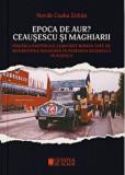 Epoca de Aur?Ceausescu si maghiarii. Politica PCR fata de minoritatea maghiara in perioada regimului Ceausescu/Csaba Zoltan Novak, Cetatea de Scaun