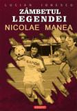 Zambetul legendei - Nicolae Manea/Lucian Ionescu