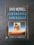 DAVID MORRELL - JURAMANTUL SAMURAIULUI