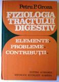 Cumpara ieftin Fiziologia tractului digestiv Elemente, probleme, contributii - Petru P. Groza