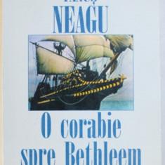O CORABIE SPRE BETHLEEM de FANUS NEAGU , 1997