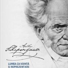 Lumea ca vointa si reprezentare Vol.1+2 - Arthur Schopenhauer