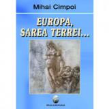 Europa. Sarea Terrei... | Mihai Cimpoi, Ideea Europeana