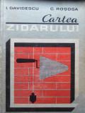 CARTEA ZIDARULUI - I. DAVIDESCU & C. ROSOGA