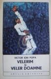 Velerim si Veler Doamne (Ed. Eminescu), 1974, Ion Popa
