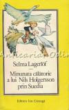 Minunata Calatorie A Lui Nils Holgersson Prin Suedia - Selma Lagerlof, 1990