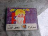 EINEN LOFFEL FUR LUISE - STEFFI BLUHM CARTE PENTRU COPII, IN LIMBA GERMANA