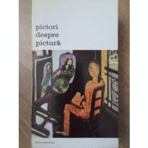 PICTORI DESPRE PICTURA - COLECTIV