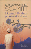 AS* - SCHMITT ERIC-EMMANUEL - DOMNUL IBRAHIM SI FLORILE DIN CORAN