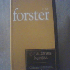 E.M.  Forster - O CALATORIE IN INDIA { colectia ' Cotidianul ' } / 2007