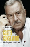 Cumpara ieftin Costel Constantin. Un actor printre rolurile sale/Ioana Bogdan