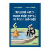 Drumul catre euro este pavat cu bune intentii - Mircea Perpelea, Marcel N. Popescu