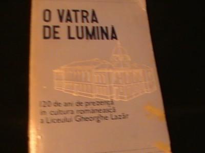 O VATRA DE LUMINA- 120 DE ANI DE PREZENTA IN CULTURA ROMANEASCA A LICEULUI GH. foto