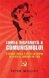 Lumea disparuta a comunismului | Peter Molloy