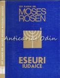 Eseuri Iudaice - Sef Rabin Dr. Moses Rosen