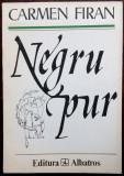 CARMEN FIRAN : NEGRU PUR (VERSURI, 1994) [dedicatie/autograf pt ALEX LEO SERBAN]