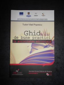 TUDOR VLAD POPESCU - GHID DE BUNE PRACTICI IN ACTIVITATEA EDITORIALA