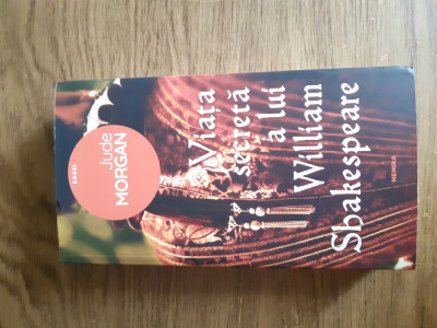 Viața secretă a lui William Shakespeare de Jude Morgan foto