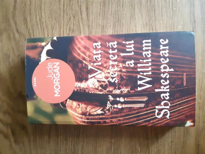 Viața secretă a lui William Shakespeare de Jude Morgan