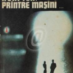 Noaptea, printre masini... (Ed. Cartea romaneasca)