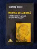 Dincolo de angoasa. Educatia etico-religioasa la Kierkegaard – Gaetano Mollo, Polirom