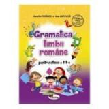Gramatica limbii romane. Clasa a III-a - Aurelia Fierascu, Ana Lapovita, Limba Romana