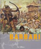 PIERRE MIQUEL - DE LA CEI DINTAI OAMENI LA BARBARI PREISTORIA GALII VIKINGII