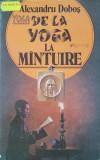 DE LA YOGA LA MANTUIRE - Alexandru Dobos