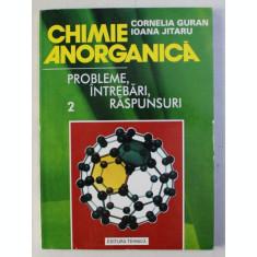 CHIMIE ANORGANICA - PROBLEME , INTREBARI , RASPUNSURI de CORNELIA GURAN si IOANA JITARU , VOLUMU II , 1995