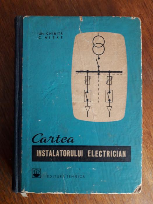 Cartea instalatorului electrician - Gh. Chirita / R5P3F