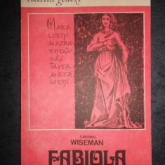 CARDINAL WISEMAN - FABIOLA (1991, trad. de Al. Lascarov-Moldovanu)