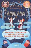 Aventura gemenilor Andrei si Lucia dincolo de Poiana Vie. Seria Andilandi Vol.2 - Sinziana Popescu