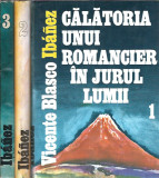 Blasco Ibanez - Calatoria unui romancier in jurul lumii (3 volume cartonate)