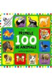 Primele 100 de animale. Carte cu ferestruici